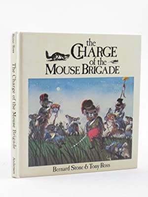THE CHARGE OF THE MOUSE BRIGADE: Stone, Bernard