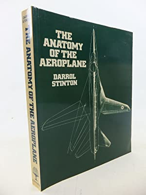 THE ANATOMY OF THE AEROPLANE: Stinton, Darrol