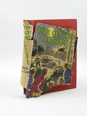 FIVE GET INTO TROUBLE: Blyton, Enid