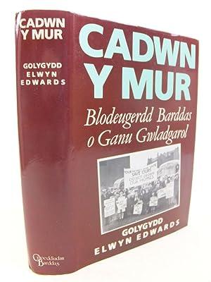 CADWN Y MUR BLODEUGERDD BARDDAS O GANU GWLADGAROL: Edwards, Elwyn