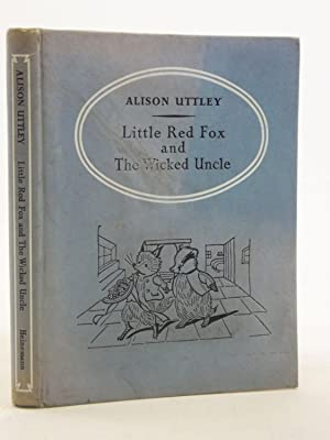 LITTLE RED FOX AND THE WICKED UNCLE: Uttley, Alison