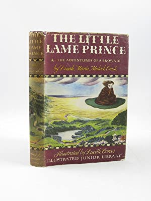THE LITTLE LAME PRINCE AND THE ADVENTURES OF A BROWNIE: Craik, Mrs. Dinah