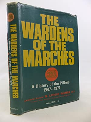 THE WARDENS OF THE MARCHES A HISTORY: Rahman, M. Attiqur