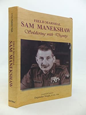 FIELD MARSHAL SAM MANEKSHAW, M.C. SOLDIERING WITH: Singh, Depinder