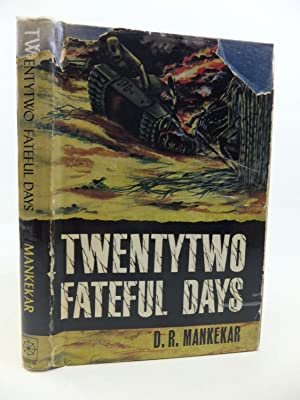 TWENTYTWO FATEFUL DAYS PAKISTAN CUT TO SIZE: Mankekar, D.R.