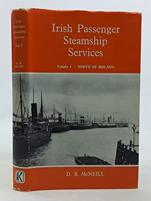 IRISH PASSENGER STEAMSHIP SERVICES VOLUME 1 NORTH: McNeill, D.B.