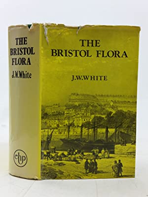 THE FLORA OF BRISTOL: White, James Walter