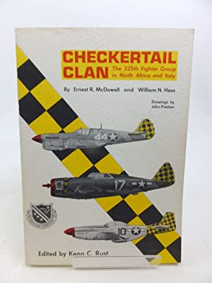 CHECKERTAIL CLAN THE 325TH FIGHTER GROUP IN NORTH AFRICA AND ITALY: Mcdowell, Ernest R. & Hess, ...