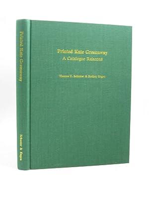 PRINTED KATE GREENAWAY A CATALOGUE RAISONNE: Schuster, Thomas E. & Engen, Rodney K.