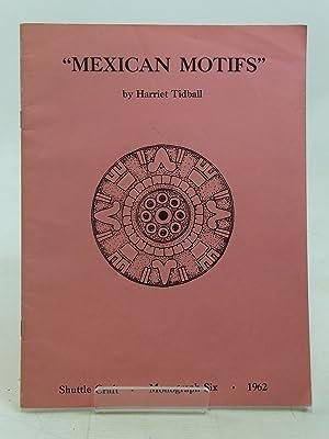 MEXICAN MOTIFS: Tidball, Harriet