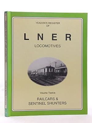 YEADON'S REGISTER OF LNER LOCOMOTIVES VOLUME TWELVE