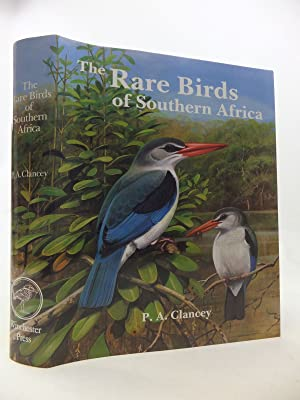 THE RARE BIRDS OF SOUTHERN AFRICA: Clancey, P.A.