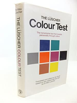 THE LUSCHER COLOUR TEST: Luscher, Dr. Max