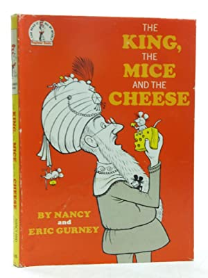 THE KING, THE MICE AND THE CHEESE: Gurney, Nancy &