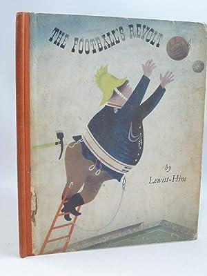 THE FOOTBALL'S REVOLT: Lewitt-Him,