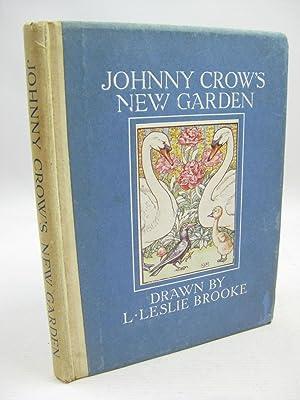 JOHNNY CROWS NEW GARDEN: Brooke, L. Leslie