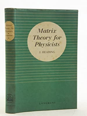 MATRIX THEORY FOR PHYSICISTS: Heading, J.