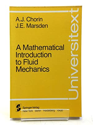 A MATHEMATICAL INTRODUCTION TO FLUID MECHANICS: Chorin, A.J.