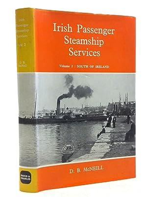 IRISH PASSENGER STEAMSHIP SERVICES VOLUME 2 SOUTH: McNeill, D.B.