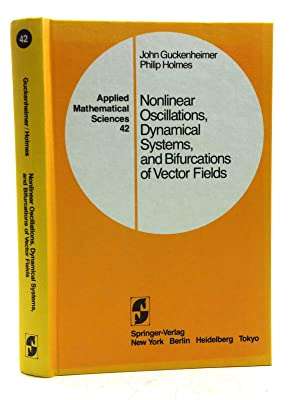 NONLINEAR OSCILLATIONS, DYNAMICAL SYSTEMS, AND BIFURCATIONS OF: Guckenheimer, John &