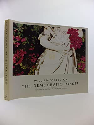 THE DEMOCRATIC FOREST: Eggleston, William &