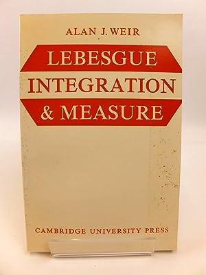 LEBESGUE INTEGRATION AND MEASURE: Weir, Alan J.