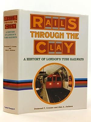 RAILS THROUGH THE CLAY A HISTORY OF: Jackson, Alan A.
