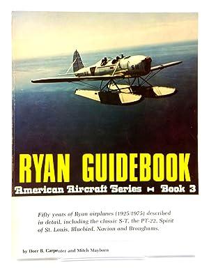 RYAN GUIDEBOOK: AMERICAN AIRCRAFT SERIES BOOK 3: Carpenter, Dorr B.