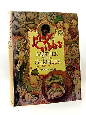 MAY GIBBS MOTHER OF THE GUMNUTS -: Walsh, Maureen