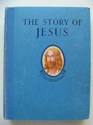 THE STORY OF JESUS: Giraud, S. Louis