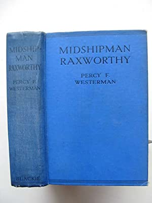 MIDSHIPMAN RAXWORTHY: Westerman, Percy F.