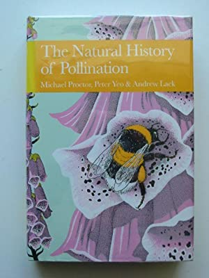 THE NATURAL HISTORY OF POLLINATION (NN 83): Proctor, Michael & Yeo, Peter & Lack, Andrew
