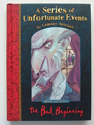 A SERIES OF UNFORTUNATE EVENTS: THE BAD BEGINNING: Snicket, Lemony