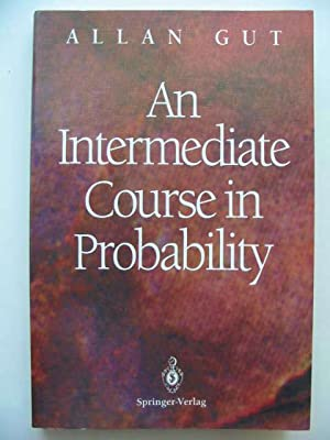 AN INTERMEDIATE COURSE IN PROBABILITY: Gut, Allan