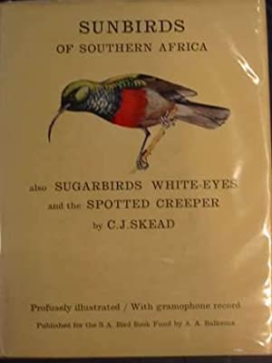 THE SUNBIRDS OF SOUTHERN AFRICA: Skead, C.J. & Niven, Cecily M. & et al,