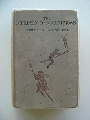 THE CHILDREN OF NUGENTSTOWN: Townshend, Dorothea