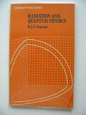 RADIATION AND QUANTUM PHYSICS: Ingram, D.J.E.