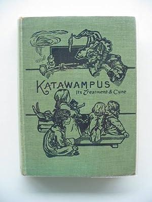 KATAWAMPUS ITS TREATMENT & CURE: Parry, Edward Abbott