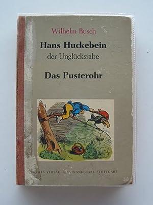 HANS HUCKEBEIN DER UNGLUCKSRABE/DAS PUSTEROHR: Busch, Wilhelm
