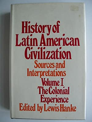 HISTORY OF LATIN AMERICAN CIVILIZATION VOLUME I: Hanke, Lewis