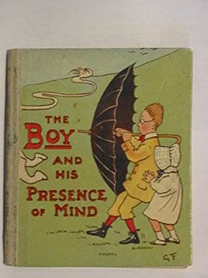 THE BOY AND HIS PRESENCE OF MIND: Fry, G.M.C.