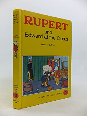 RUPERT AND EDWARD AT THE CIRCUS -: Tourtel, Mary