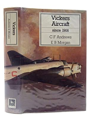 VICKERS AIRCRAFT SINCE 1908: Andrews, C.F. &
