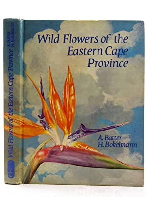 WILD FLOWERS OF THE EASTERN CAPE PROVINCE: Batten, Auriol &