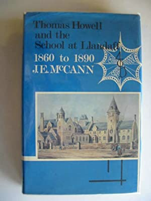 THOMAS HOWELL AND THE SCHOOL AT LLANDAFF 1860 TO 1890: Mccann, Jean E.