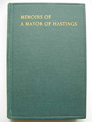 THE MEMOIRS OF A MAYOR OF HASTINGS 1926-7: Dymond, T.S.