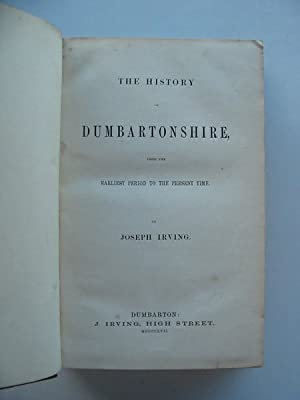 THE HISTORY OF DUMBARTONSHIRE: Irving, Joseph