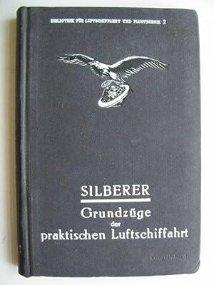 GRUNDZUGE DER PRAKTISCHEN LUFTSCHIFFAHRT: Silberer, Victor