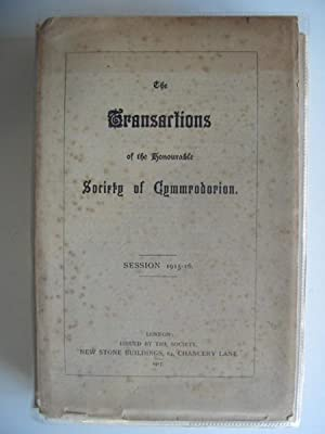 THE TRANSACTIONS OF THE HONOURABLE SOCIETY OF CYMMRODORION SESSION 1915-16