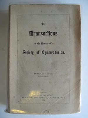 THE TRANSACTIONS OF THE HONOURABLE SOCIETY OF CYMMRODORION SESSION 1908-09